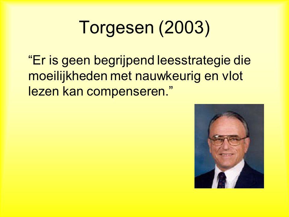 Torgesen (2003) Er is geen begrijpend leesstrategie die moeilijkheden met nauwkeurig en vlot lezen kan compenseren.