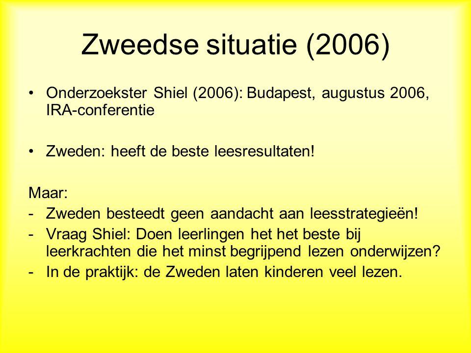 Zweedse situatie (2006) Onderzoekster Shiel (2006): Budapest, augustus 2006, IRA-conferentie. Zweden: heeft de beste leesresultaten!