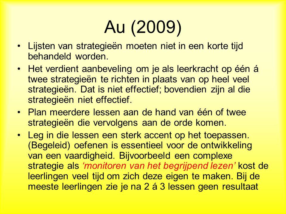 Au (2009) Lijsten van strategieën moeten niet in een korte tijd behandeld worden.