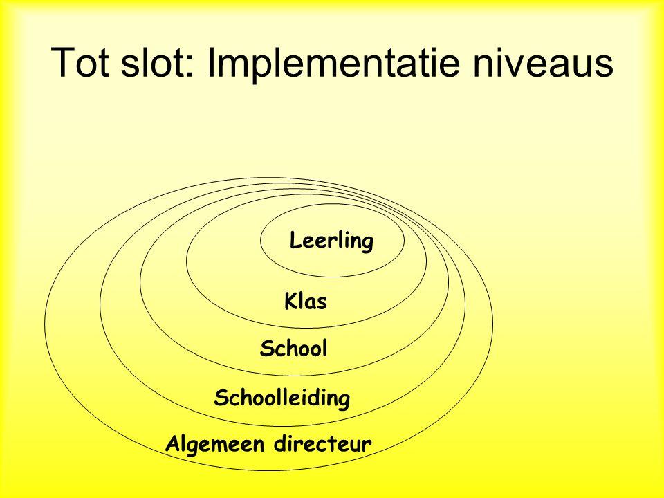 Tot slot: Implementatie niveaus
