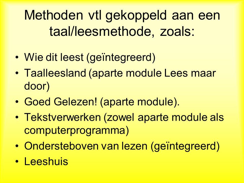 Methoden vtl gekoppeld aan een taal/leesmethode, zoals:
