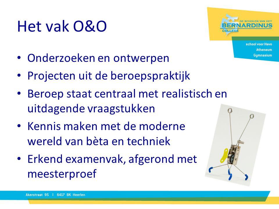 Het vak O&O Onderzoeken en ontwerpen Projecten uit de beroepspraktijk