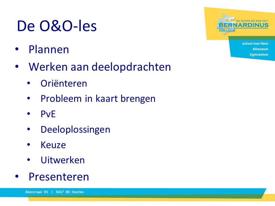 De O&O-les Plannen Werken aan deelopdrachten Presenteren Oriënteren