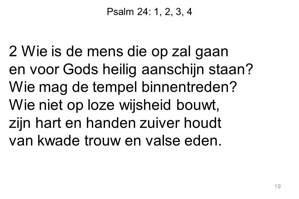 Psalm 24: 1, 2, 3, 4