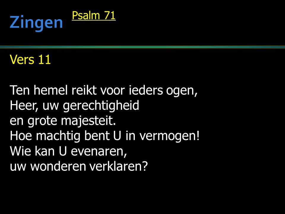Zingen Vers 11 Ten hemel reikt voor ieders ogen,