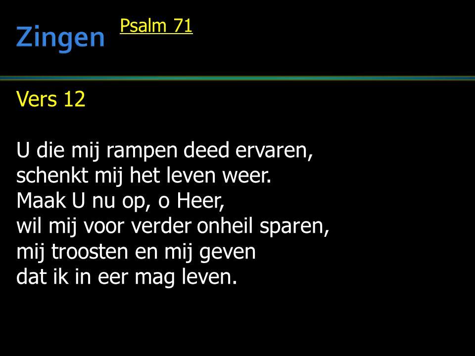 Zingen Vers 12 U die mij rampen deed ervaren,