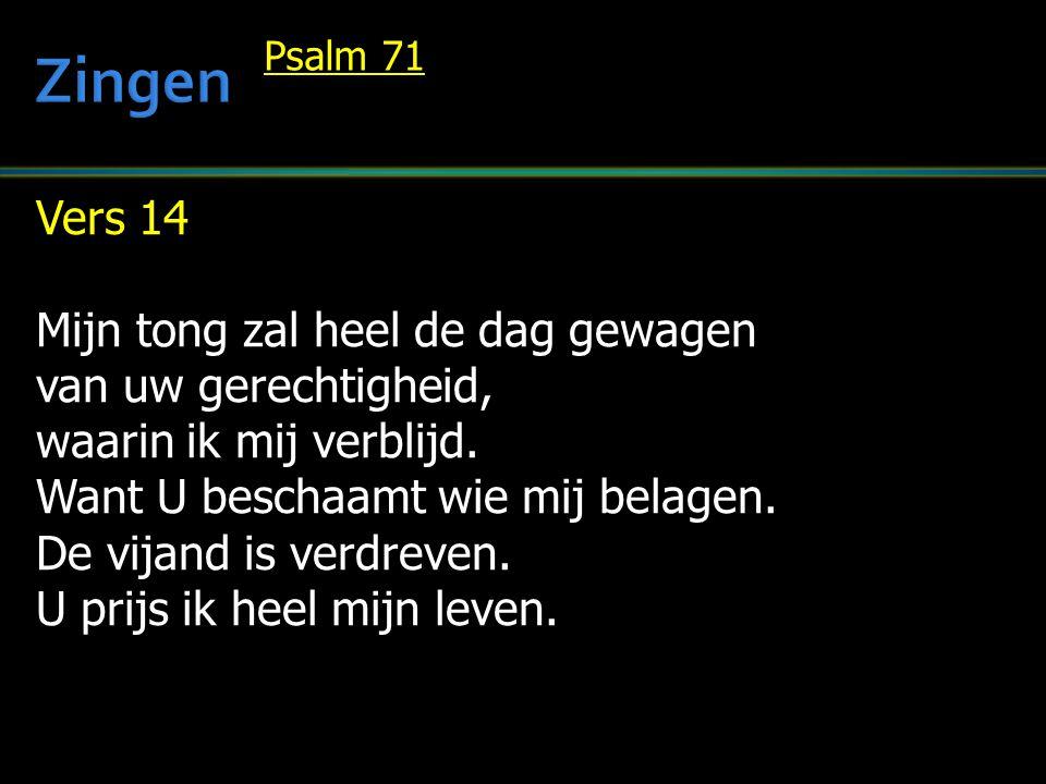 Zingen Vers 14 Mijn tong zal heel de dag gewagen van uw gerechtigheid,