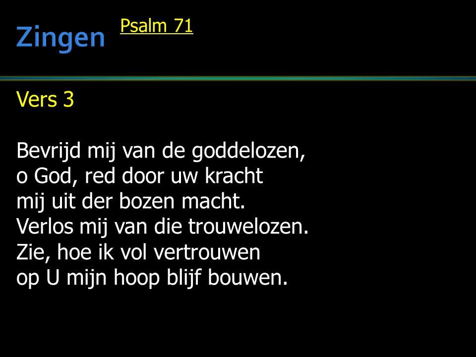 Zingen Vers 3 Bevrijd mij van de goddelozen, o God, red door uw kracht