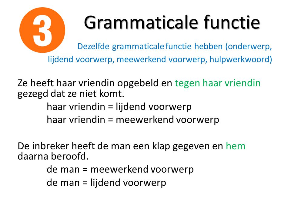 Grammaticale functie. Dezelfde grammaticale functie hebben (onderwerp,