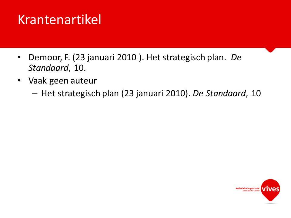 Krantenartikel Demoor, F. (23 januari 2010 ). Het strategisch plan. De Standaard, 10. Vaak geen auteur.
