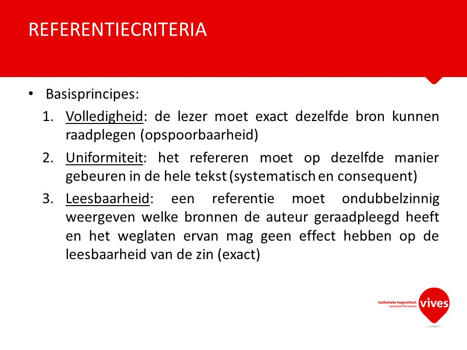 REFERENTIECRITERIA Basisprincipes: