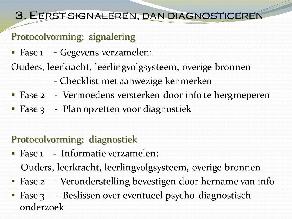 3. Eerst signaleren, dan diagnosticeren