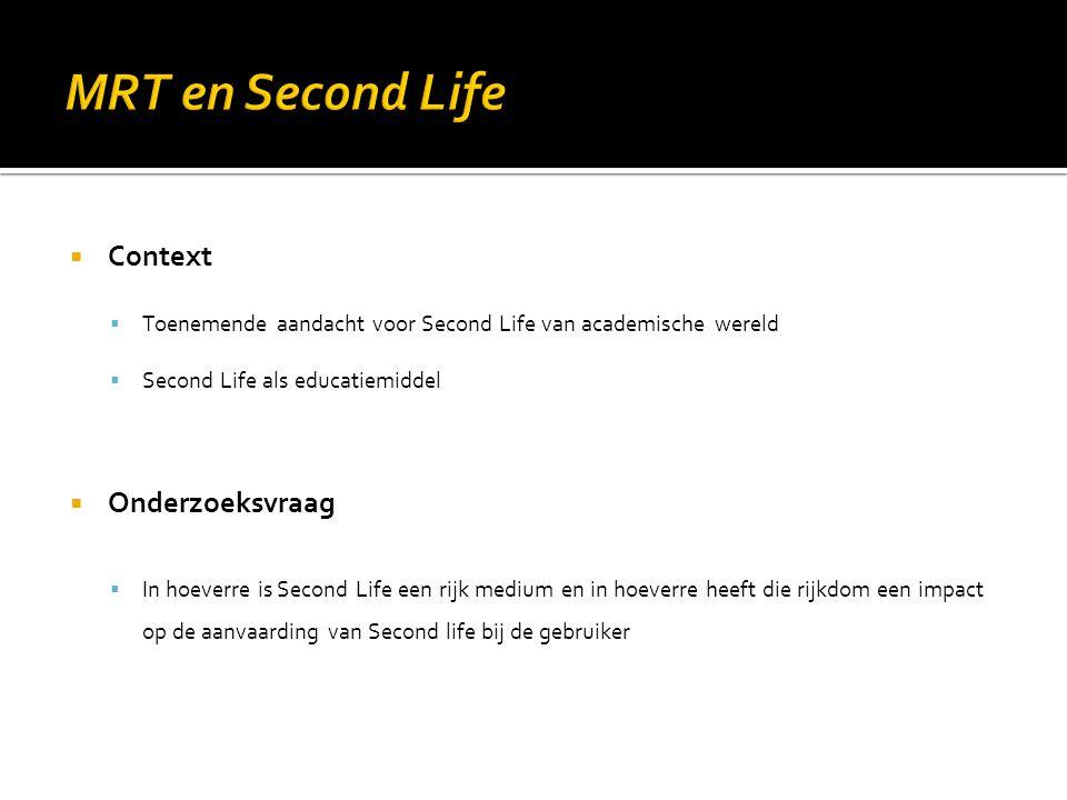 MRT en Second Life Context Onderzoeksvraag