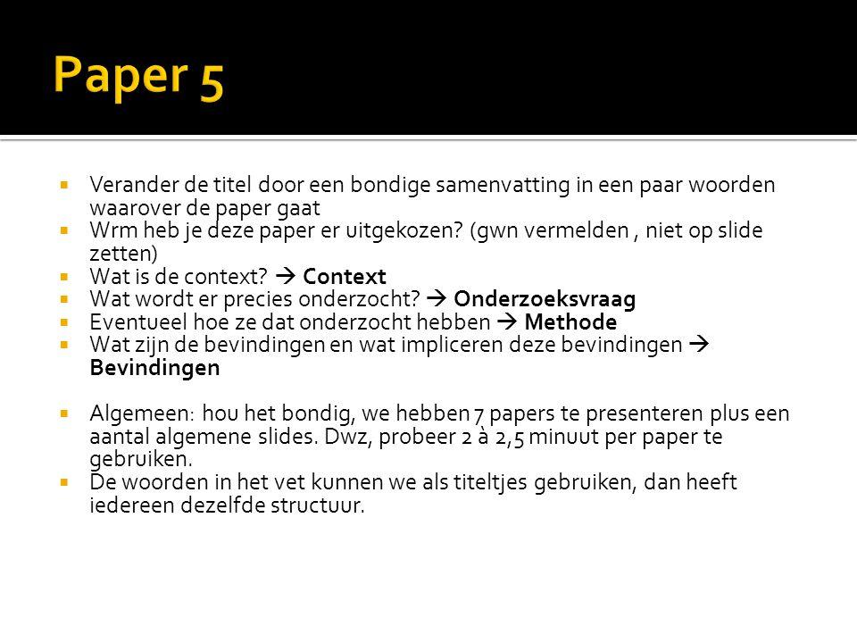 Paper 5 Verander de titel door een bondige samenvatting in een paar woorden waarover de paper gaat.