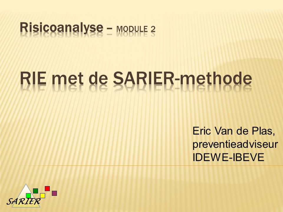 Risicoanalyse – module 2 RIE met de SARIER-methode
