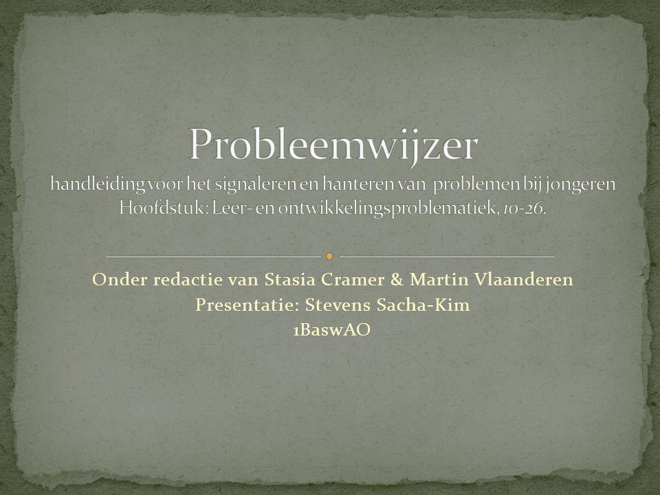 Probleemwijzer handleiding voor het signaleren en hanteren van problemen bij jongeren Hoofdstuk: Leer- en ontwikkelingsproblematiek, 10-26.