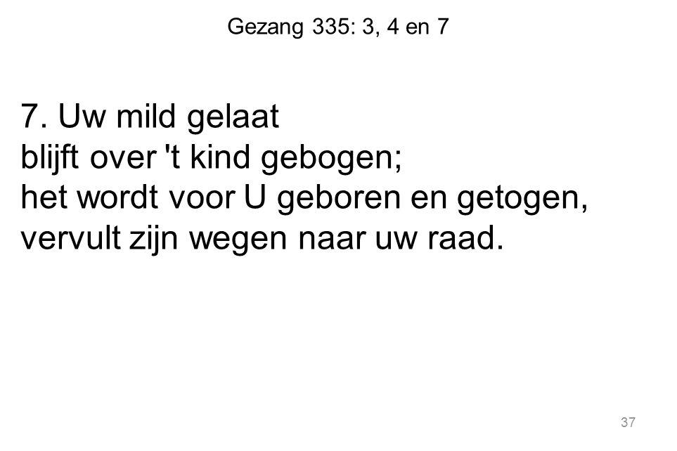 Gezang 335: 3, 4 en 7 7.