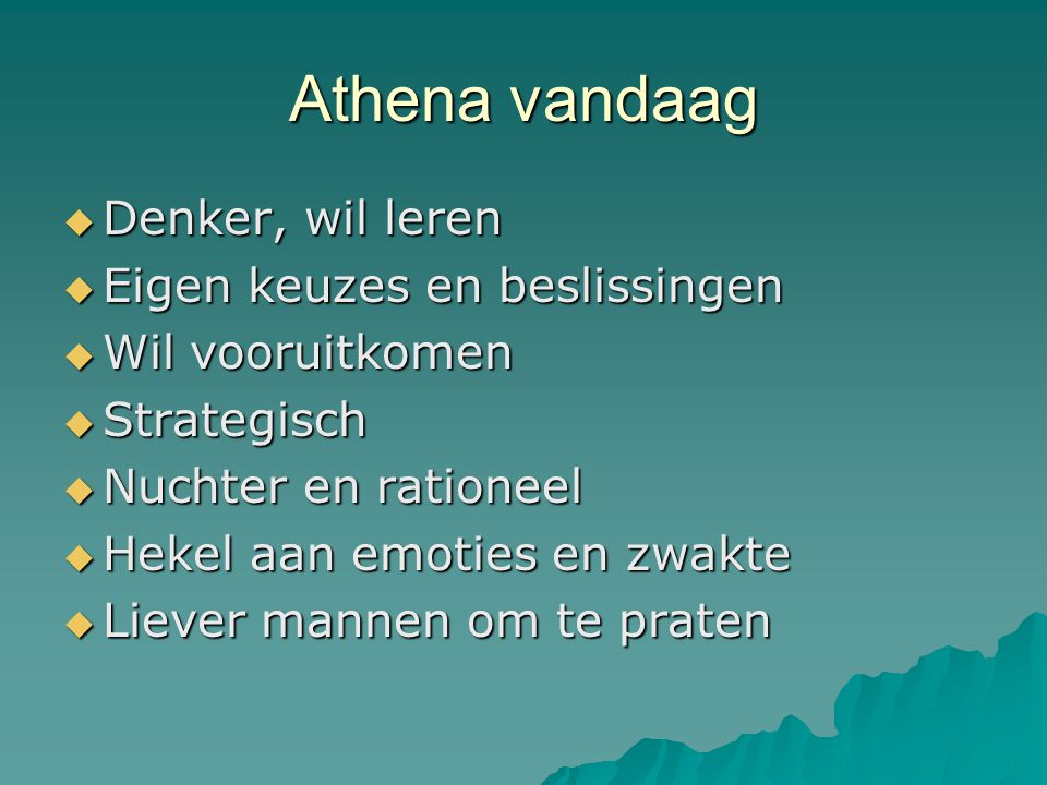 Athena vandaag Denker, wil leren Eigen keuzes en beslissingen