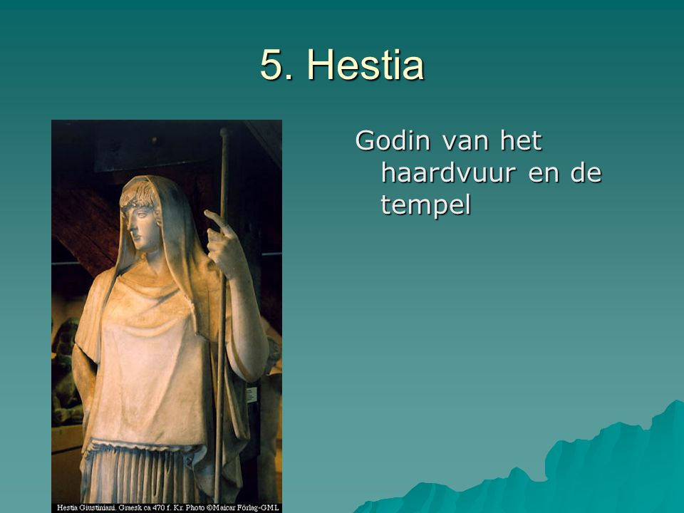 5. Hestia Godin van het haardvuur en de tempel