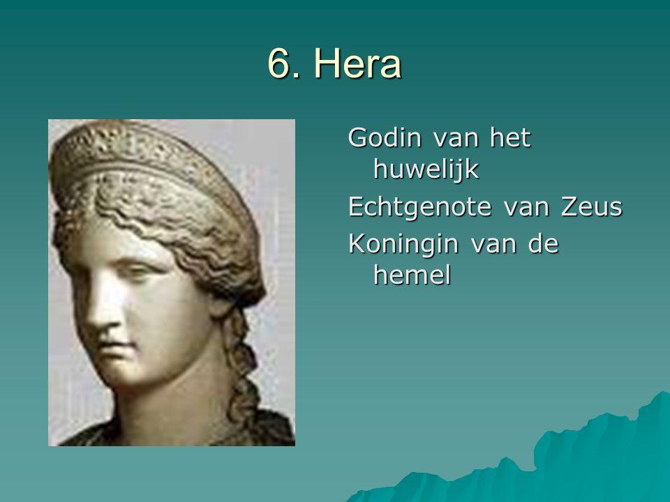 6. Hera Godin van het huwelijk Echtgenote van Zeus
