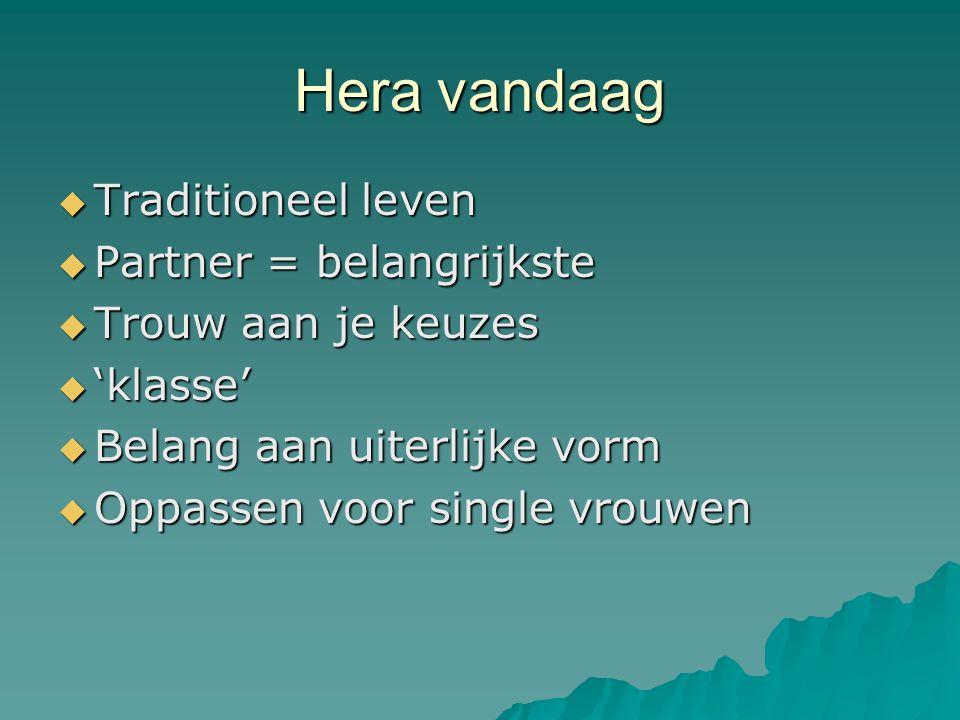Hera vandaag Traditioneel leven Partner = belangrijkste