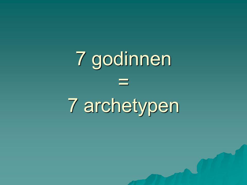 7 godinnen = 7 archetypen