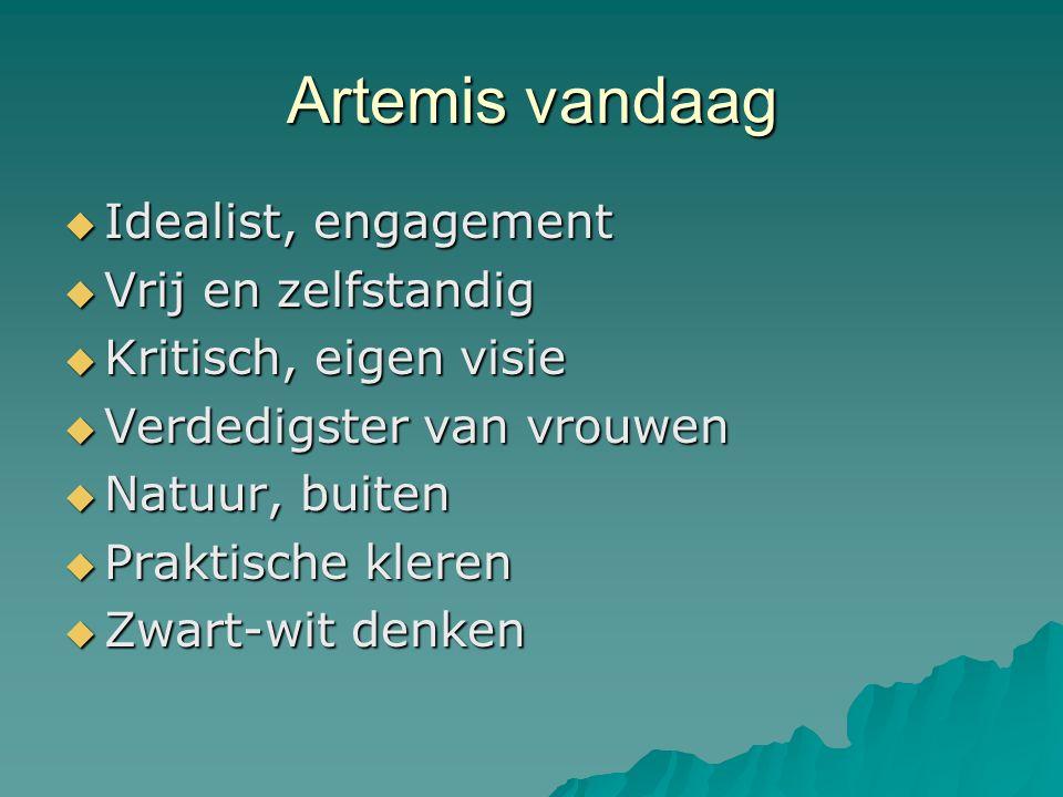 Artemis vandaag Idealist, engagement Vrij en zelfstandig