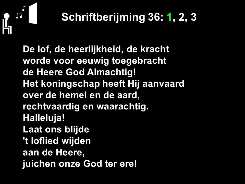 Schriftberijming 36: 1, 2, 3