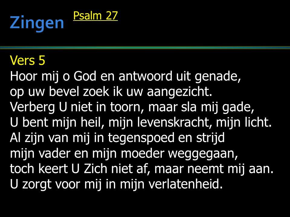 Zingen Vers 5 Hoor mij o God en antwoord uit genade,