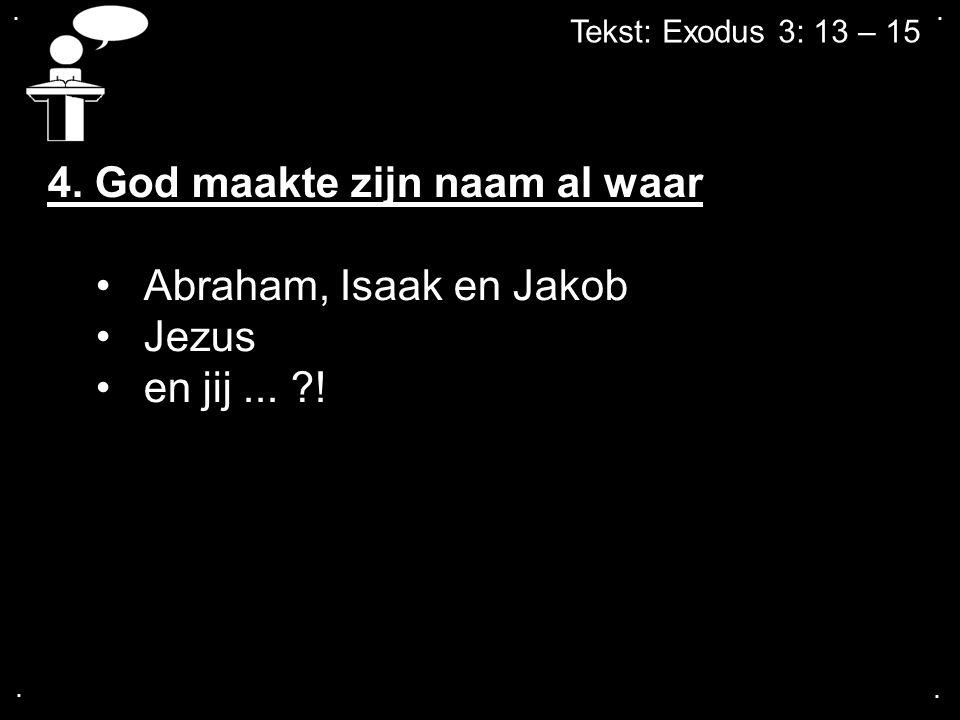 4. God maakte zijn naam al waar Abraham, Isaak en Jakob Jezus