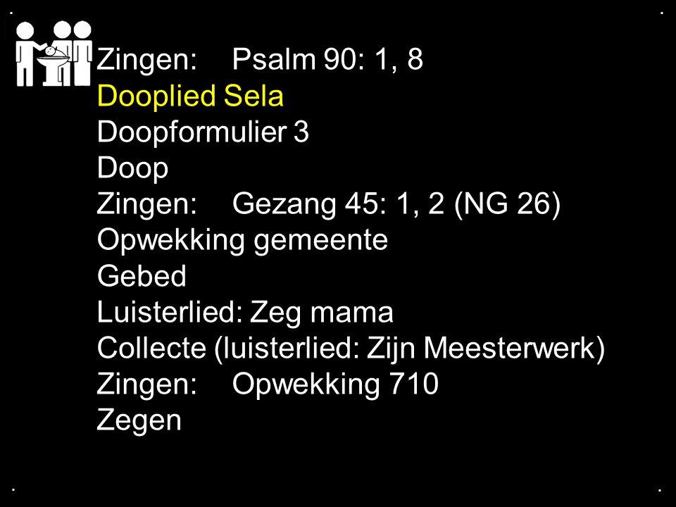 Collecte (luisterlied: Zijn Meesterwerk) Zingen: Opwekking 710 Zegen
