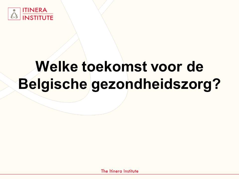 Welke toekomst voor de Belgische gezondheidszorg