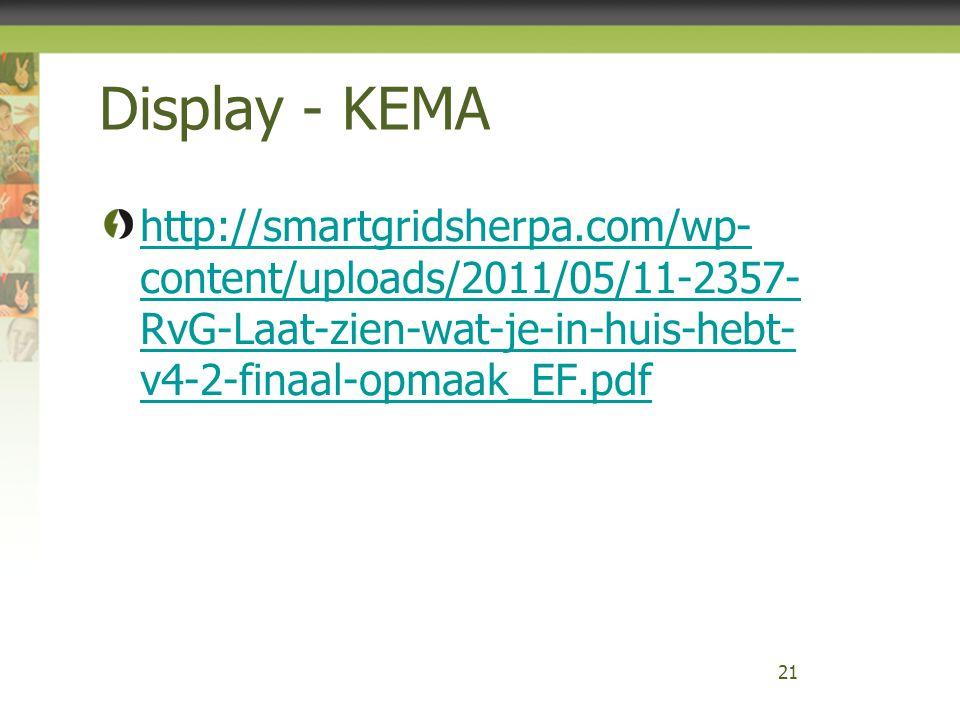 Display - KEMA http://smartgridsherpa.com/wp- content/uploads/2011/05/11-2357- RvG-Laat-zien-wat-je-in-huis-hebt- v4-2-finaal-opmaak_EF.pdf.