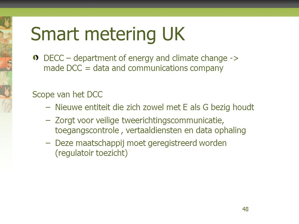Smart metering UK DECC – department of energy and climate change -> made DCC = data and communications company.