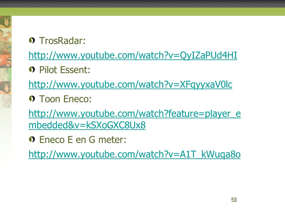 TrosRadar: http://www.youtube.com/watch v=QyIZaPUd4HI. Pilot Essent: http://www.youtube.com/watch v=XFqyyxaV0lc.