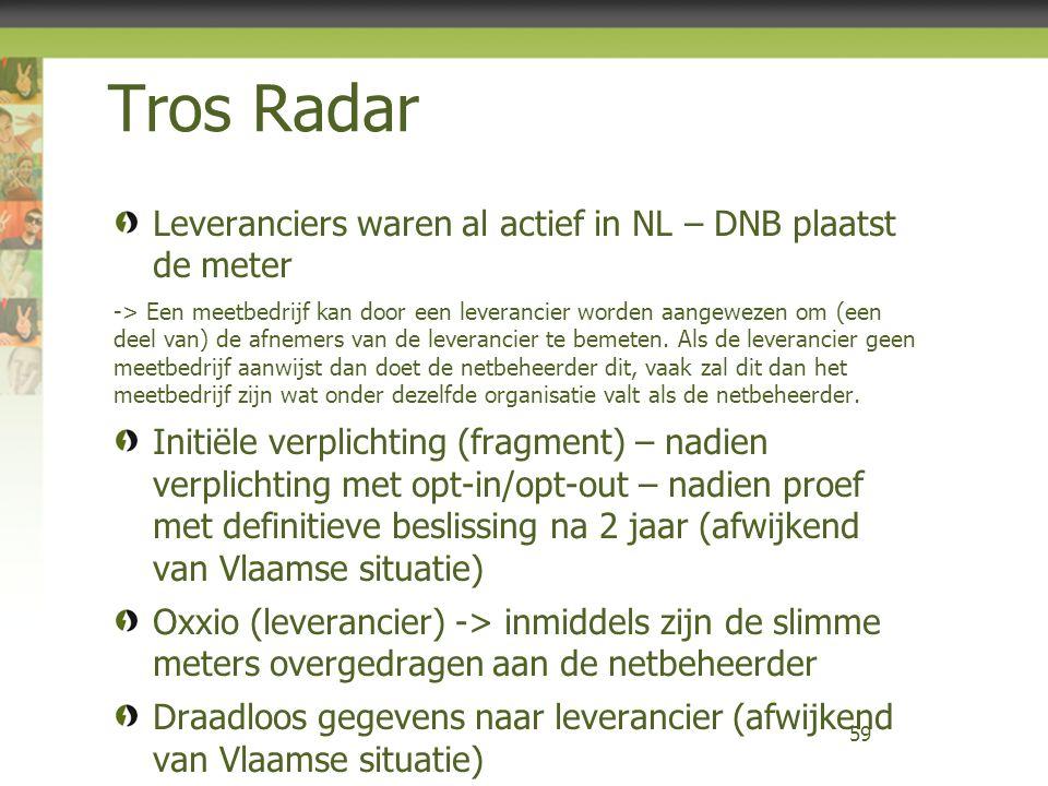 Tros Radar Leveranciers waren al actief in NL – DNB plaatst de meter