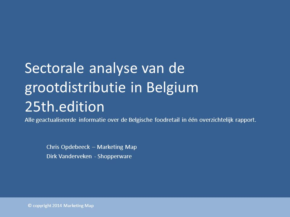 Chris Opdebeeck – Marketing Map Dirk Vanderveken - Shopperware