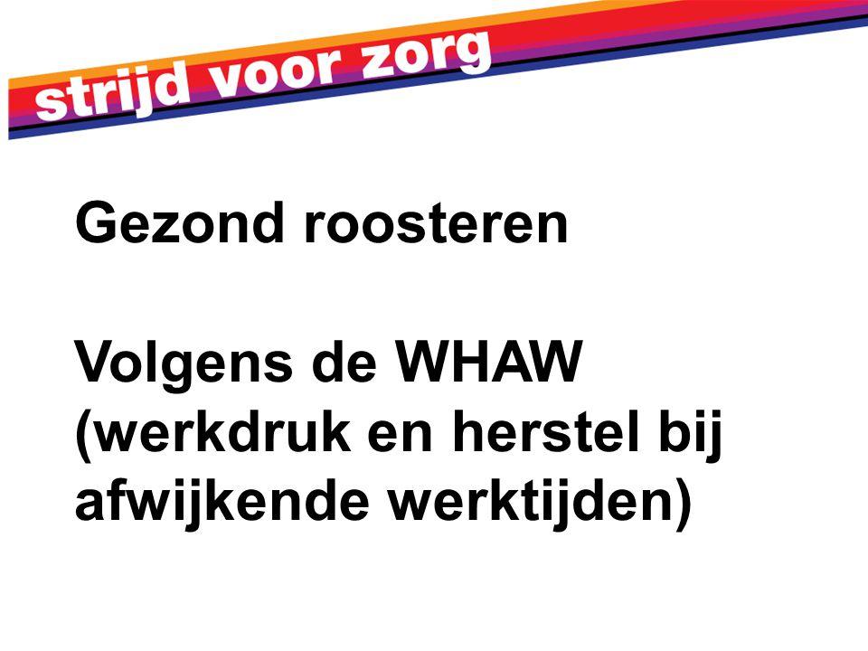 Volgens de WHAW (werkdruk en herstel bij afwijkende werktijden)
