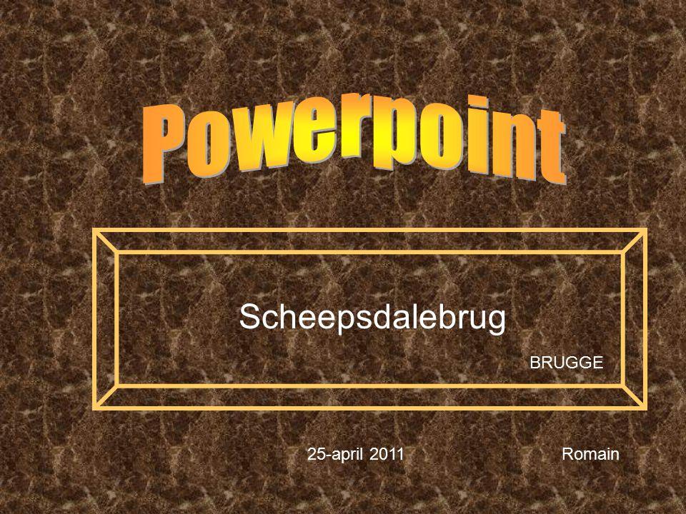 Powerpoint Scheepsdalebrug BRUGGE 25-april 2011 Romain
