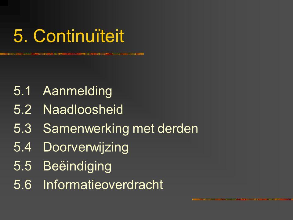 5. Continuïteit 5.1 Aanmelding 5.2 Naadloosheid