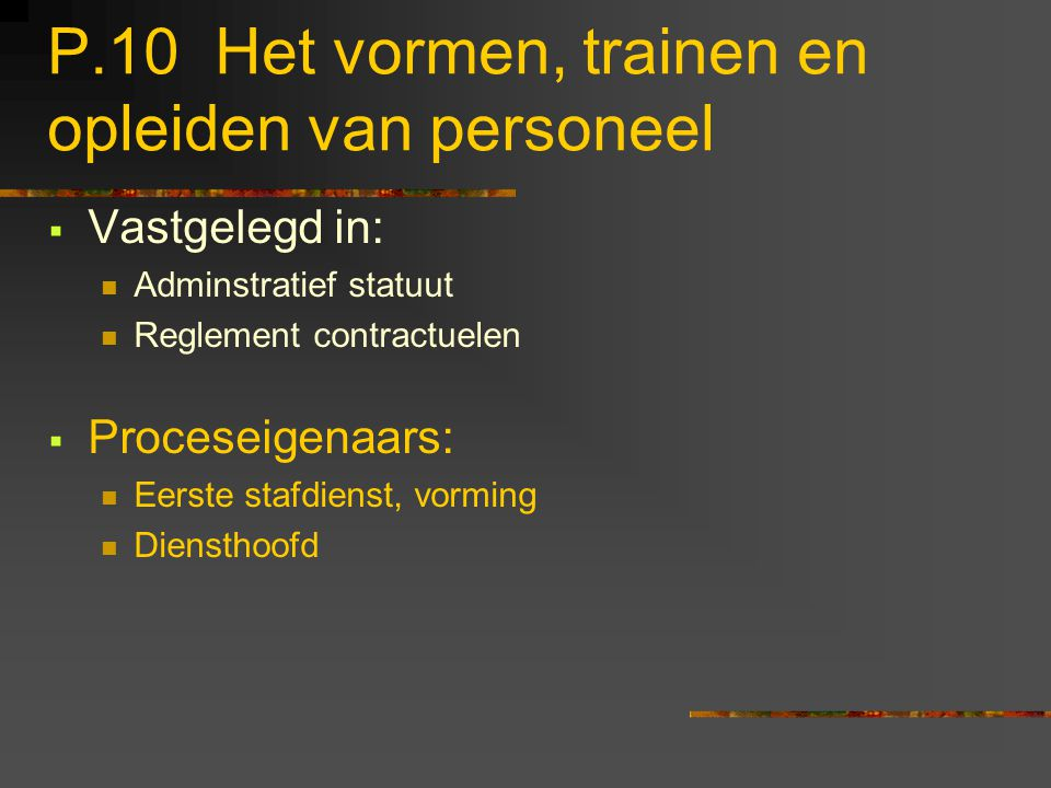 P.10 Het vormen, trainen en opleiden van personeel