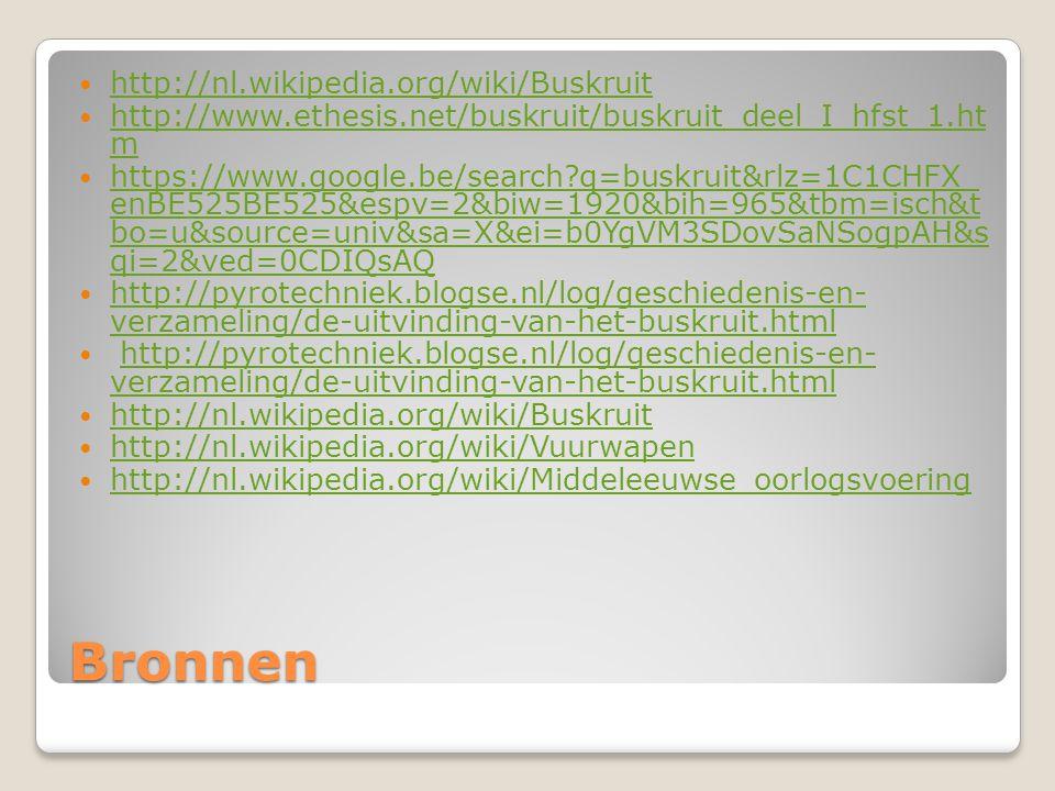 Bronnen http://nl.wikipedia.org/wiki/Buskruit