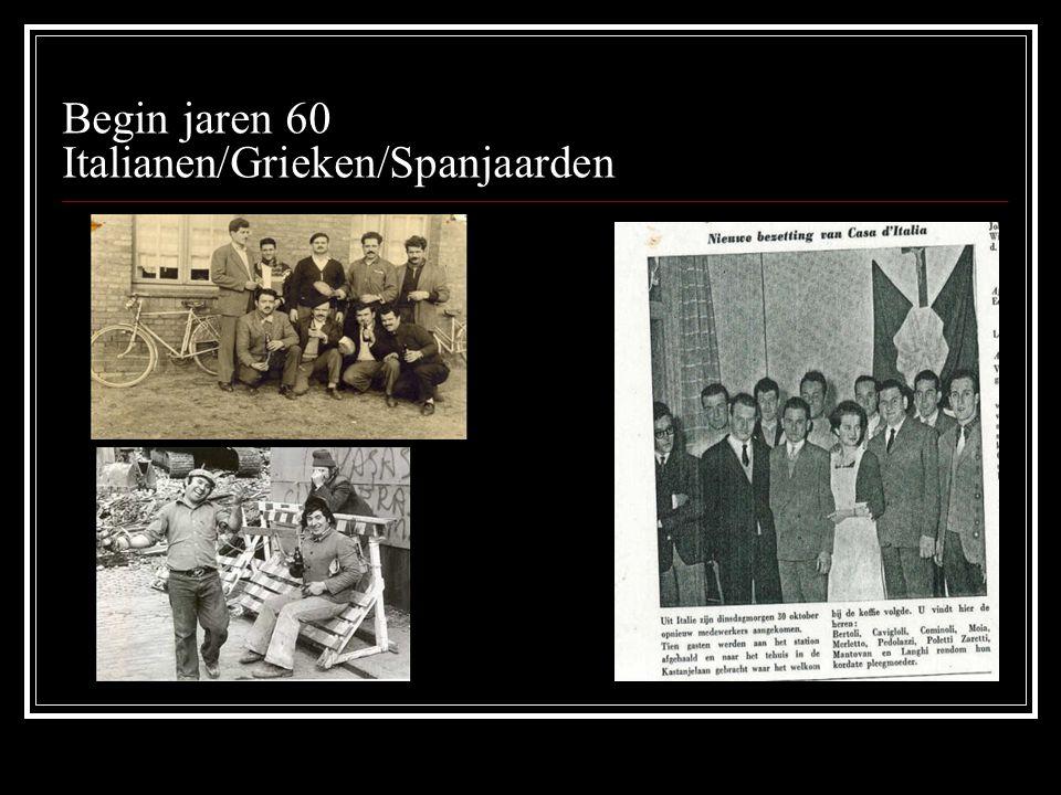 Begin jaren 60 Italianen/Grieken/Spanjaarden