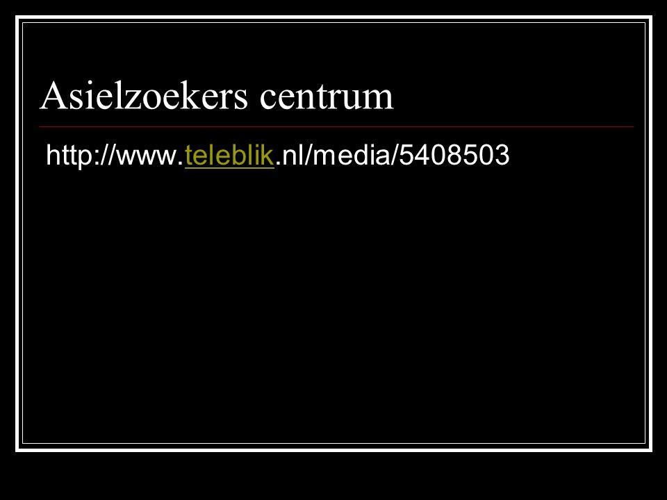 Asielzoekers centrum http://www.teleblik.nl/media/5408503