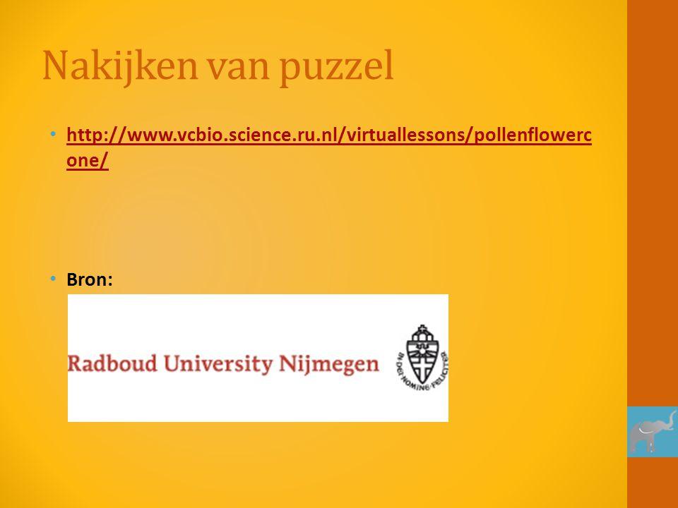 Nakijken van puzzel http://www.vcbio.science.ru.nl/virtuallessons/pollenflowercone/ Bron: