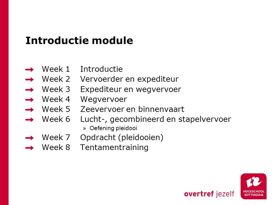 Introductie module Week 1 Introductie Week 2 Vervoerder en expediteur
