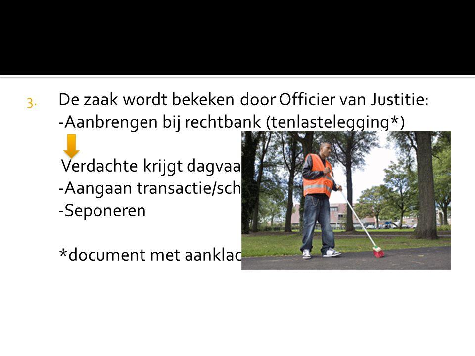 De zaak wordt bekeken door Officier van Justitie: