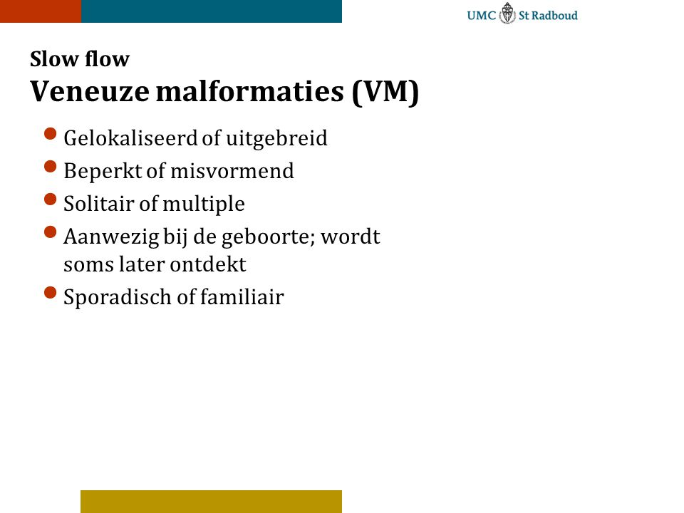 Slow flow Veneuze malformaties (VM)