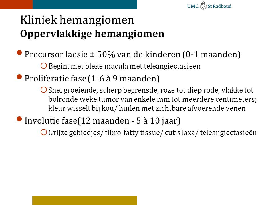 Kliniek hemangiomen Oppervlakkige hemangiomen