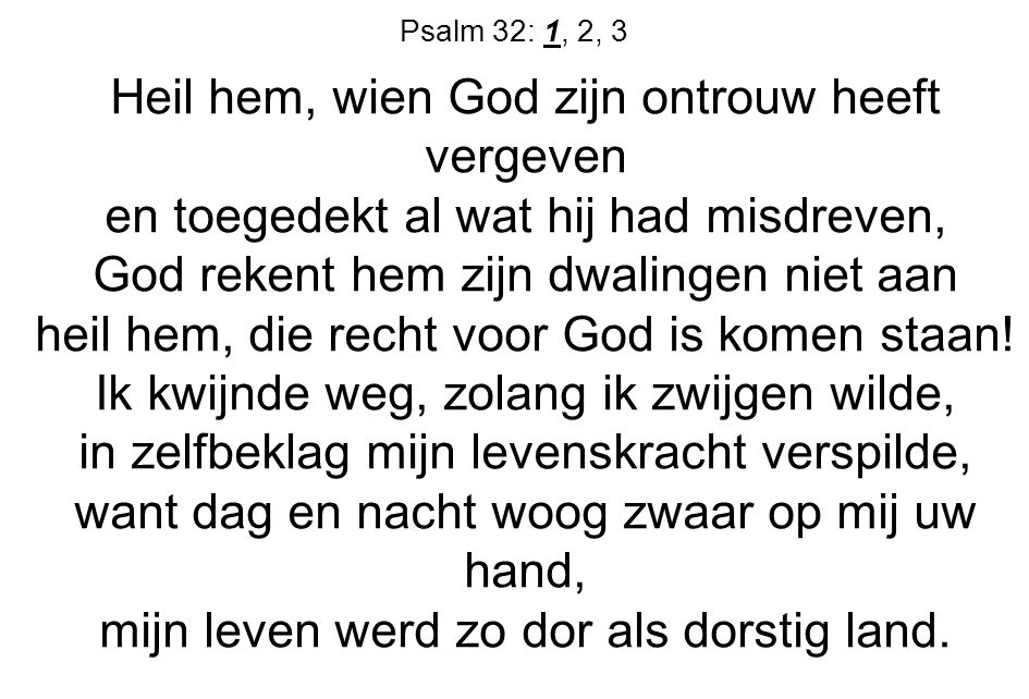 Heil hem, wien God zijn ontrouw heeft vergeven